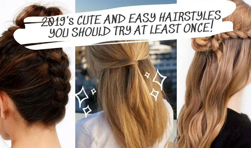 2019 s CUTE AND EASY HAIRSTYLES YOU SHOULD TRY AT LEAST ONCE - MCSARA Hair