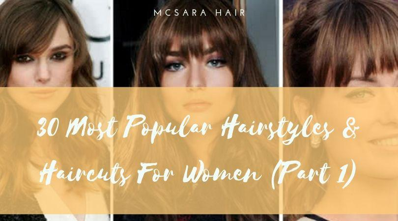 30 Most Popular Hairstyles Haircuts For Women Part 1 - MCSARA Hair