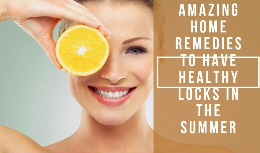 AMAZING HOME REMEDIES TO HAVE HEALTHY LOCKS IN THE SUMMER - MCSARA Hair