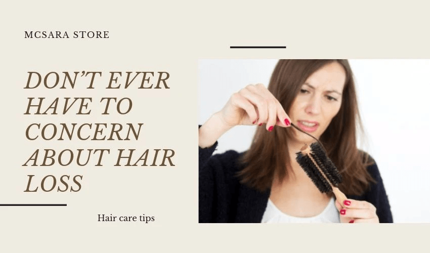 DON T EVER HAVE TO CONCERN ABOUT HAIR LOSS 1 - MCSARA Hair