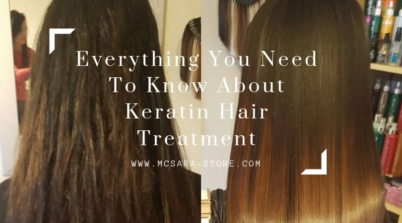 Everything You Need To Know About Keratin Hair Treatment - MCSARA Hair