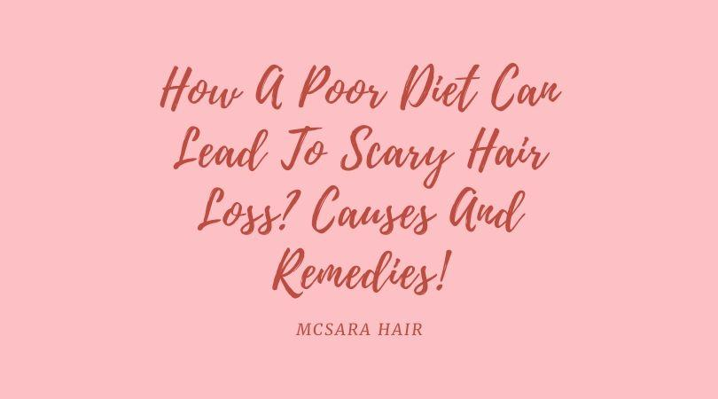 How A Poor Diet Can Lead To Scary Hair Loss  Causes And Remedies - MCSARA Hair