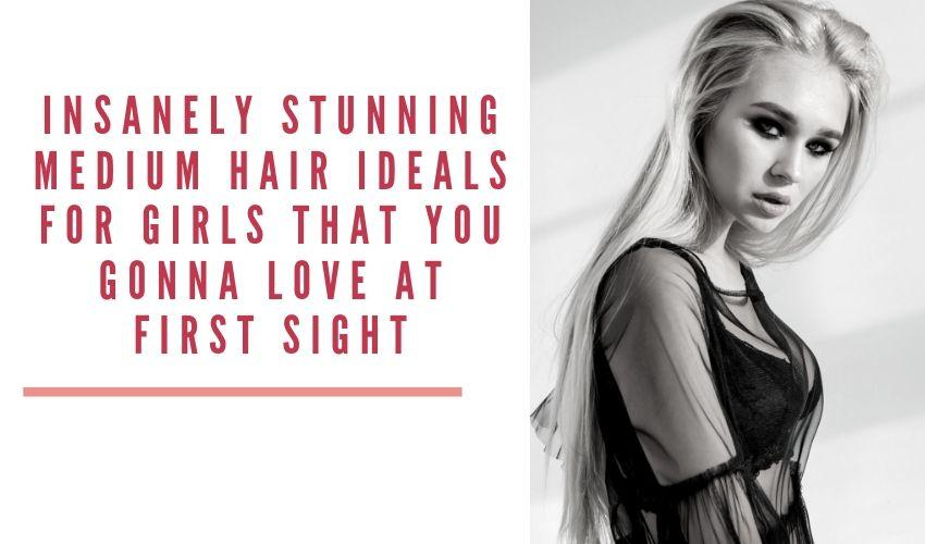 INSANELY STUNNING MEDIUM HAIR IDEALS FOR GIRLS THAT YOU GONNA LOVE AT FIRST SIGHT - MCSARA Hair