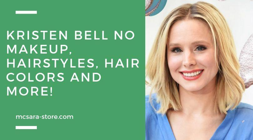 Kristen Bell No Makeup Hairstyles Hair Colors And More - MCSARA Hair