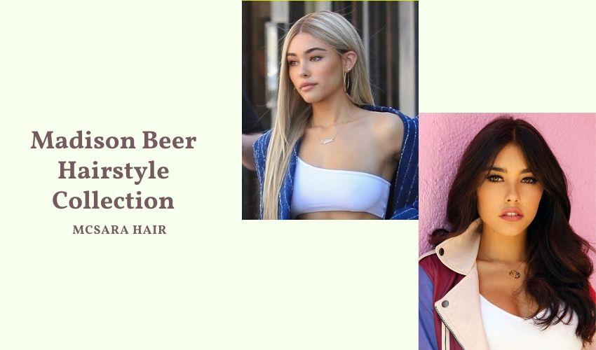 Madison Beer Hairstyle Collection - MCSARA Hair