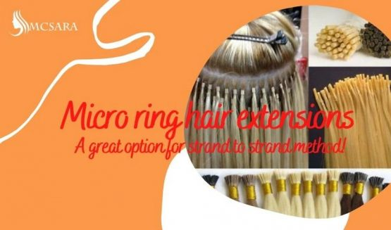 Micro ring hair extensions – A great option for strand to strand method!