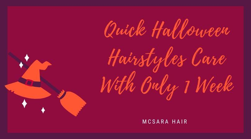 Quick Halloween Hairstyles Care With Only 1 Week - MCSARA Hair
