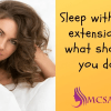 Sleep with hair extensions what should you do 0 1 - MCSARA Hair