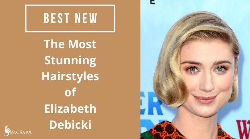 The Most Stunning Hairstyles of Elizabeth Debicki - MCSARA Hair