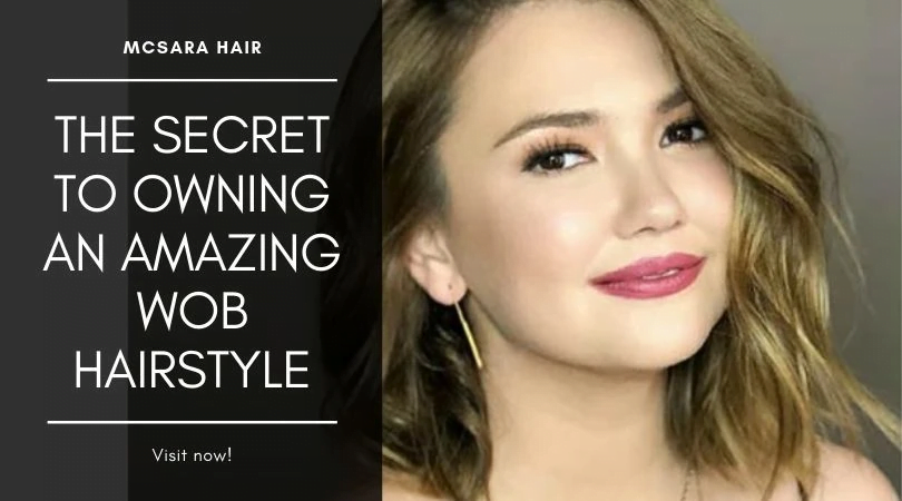 The Secret To Owning An Amazing Wob Hairstyle - MCSARA Hair